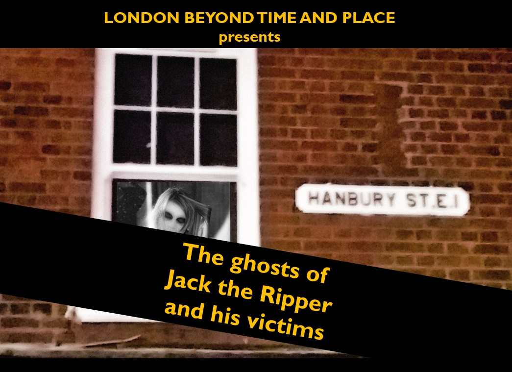The ghosts of Jack the Ripper and his victims